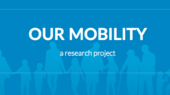 Our Mobility, A Research Project