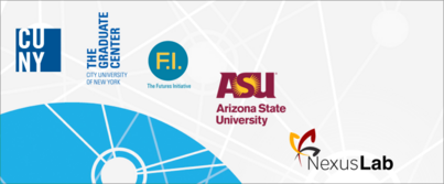 Logos of CUNY, the Graduate Center, the Futures Initiative, Arizona State University and the Nexus Lab, clustered around a HASTAC logo