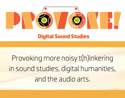 Launch of Provoke! Digital Sound Studies