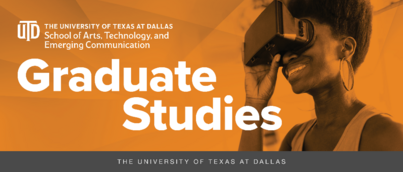 Call for Applications - MA, MFA, PhD Programs in Arts, Technology, and Emerging Communication at UT Dallas