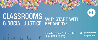 "Futures Initiative:""Classrooms and Social Justice: Why Start with Pedagogy?"""