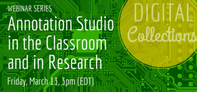 Annotation Studio in the Classroom and in Research (Digital Collections Webinar Series)