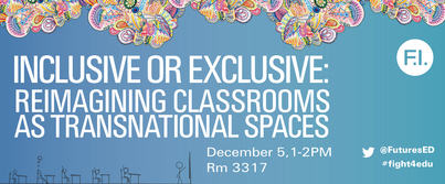 Inclusive or Exclusive: Reimagining Classrooms as Transnational Spaces