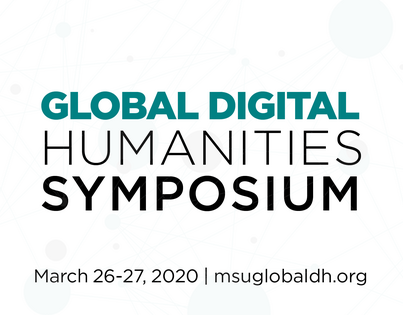 Global Digital Humanities Symposium - Registration Open & Program Available!