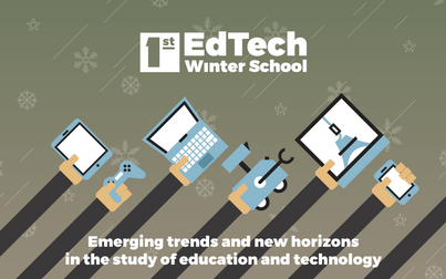 EdTech Winter School: Emerging trends and new horizons in the study of education and technology