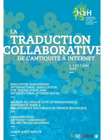 "International Symposium ""Collaborative Translation: From Antiquity to the Internet"" June 5-7, 2014 University Paris 8 Vincennes Saint-Denis"