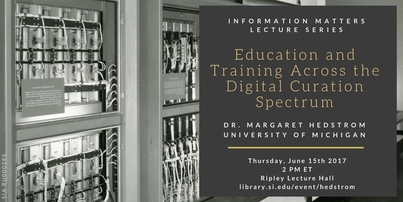 Information Matters Lecture: Education and Training Across the Digital Curation Spectrum