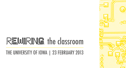 Rewiring the Classroom - University of Iowa