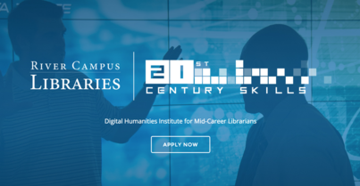 21st Century Skills: Digital Humanities Institute for Mid-Career Librarians