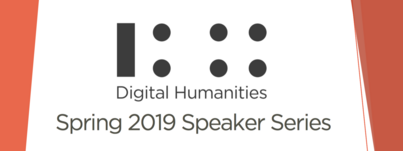 MIT Digital Humanities Spring 2019 Speaker Series
