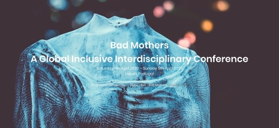 Bad Mothers: An Inclusive Interdisciplinary Conference