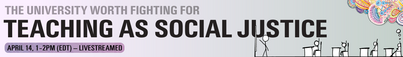 Apr 14: Teaching as Social Justice