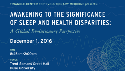 "symposium on ""Awakening to the Significance of Sleep and Health Disparities:  A Global Evolutionary Perspective"