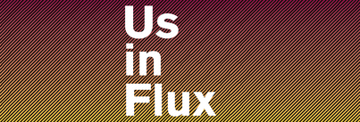 Us in Flux logo, with white sans serif font against a background gradient transitioning from maroon to gold