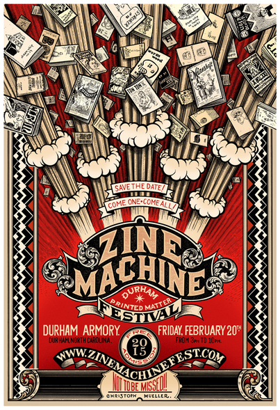 The first ever ZINE MACHINE: Durham Printed Matter Festival is coming FRIDAY, FEBRUARY 20, 2015