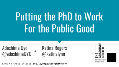 Powerpoint slide with the title Putting the PhD to Work for the Public Good