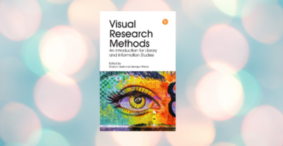 New book offers vital toolbox in visual research methods for LIS