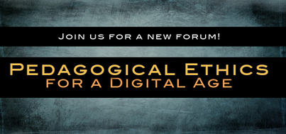 Pedagogical Ethics For a Digital Age