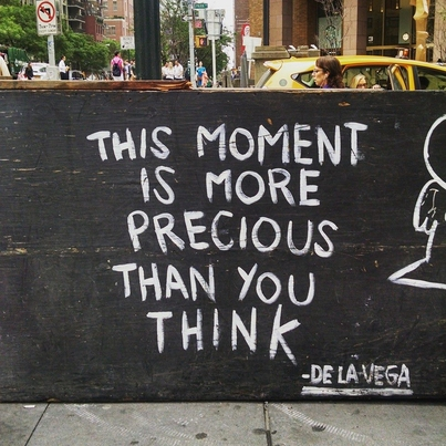 """This moment is more precious than you think"" -- de la Vega"