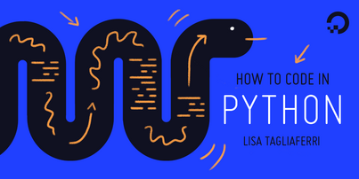 How To Code in Python 3 by Lisa Tagliaferri