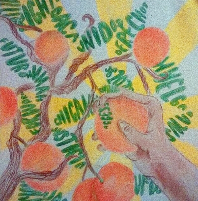 """Original image by my student featuring a dark-skinned hand pulling an orange from a tree, with leaves configured out of text/words like """"Chicana, future, Unidos, Derechos, Huelga"""""""