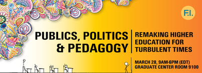 "Event Recap: Futures Initiative Spring Forum--""Publics, Politics, and Pedagogy: Remaking Higher Education for Turbulent Times"""