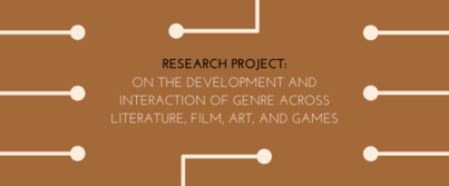 Research Project: on the development and interaction of genre across literature, film, art, and games