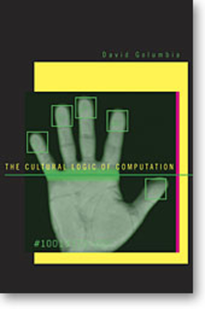 Read-Along for #acwrimo/#digiwrimo: David Golumbia's The Cultural Logic of Computation