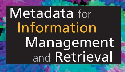Metadata for Information and Retrieval
