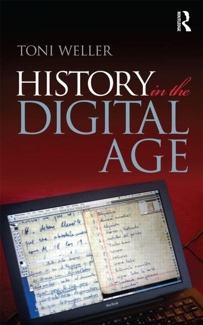 Digital History Group Book Review of the Month #1: Toni Weller's History in the Digital Age