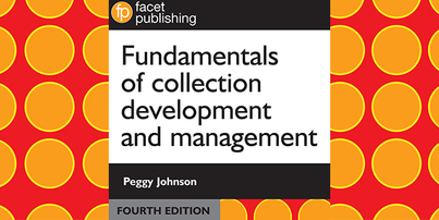 New edition of the essential textbook for collection development and management in libraries