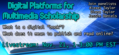 Digital Platforms for Multimedia Scholarship