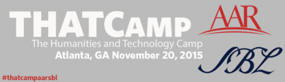 Hiring, firing, & evaluating digital humanities scholarship -- a convo at THATCamp AAR/SBL