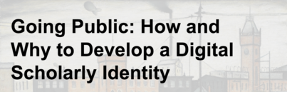 Developing a Digital Scholarly and Professional Identity