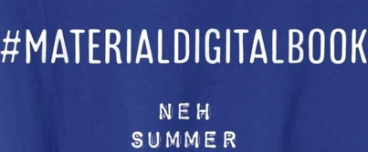 cropped image of blue t-shirt reading #MaterialDigitalBook NEH Summer