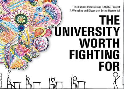 The University Worth Fighting For: Futures Initiative Workshop Series