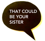 That Could Be Your Sister Design Challenge