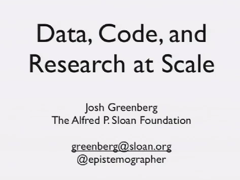 Josh Greenberg: Data, Code, and Research at Scale