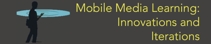 Call for Submissions for Mobile Media Learning: Innovations and Iterations book