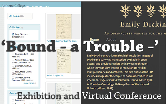 The Dickinson Electronic Archives Invites Conversation on New Digital Archives at Harvard and Amherst