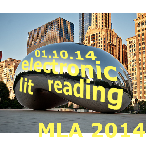 CFP: Electronic Literature Off-site Reading MLA 2014 (1/10/14)