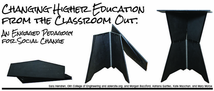 Changing Higher Education From the Classroom Out: An Engaged Pedagogy For Social Change