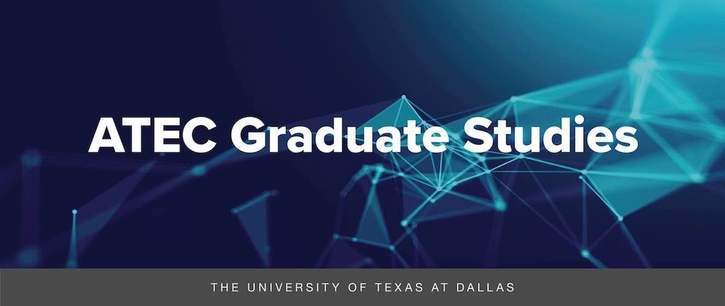 Funded MA, MFA, and PhD Positions at The School of Arts, Technology, and Emerging Communication at UT Dallas