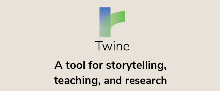 Twine: A Tool for Storytelling, Teaching, and Research
