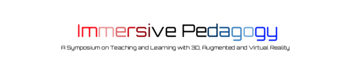 CFP Immersive Pedagogy: A Symposium on Humanities Teaching and Learning with 3D, Augmented and Virtual Reality