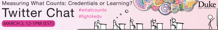 "Twitter Chat: ""Measuring What Counts: Credentials or Learning?"" #whatcounts #fight4edu"