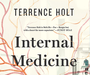 "Health Humanities: Terrence Holt & Reading of ""Internal Medicine"""