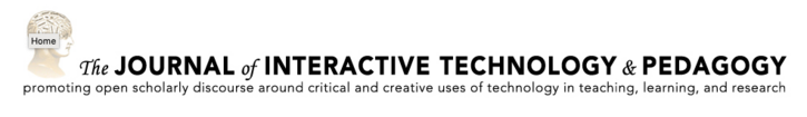 Call for Submissions for General Issue of the Journal of Interactive Technology and Pedagogy: Deadline May 15, 2019