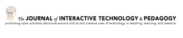 Call for Submissions for General Issue of the Journal of Interactive Technology and Pedagogy: Extended deadline - June 30, 2020 Deadline