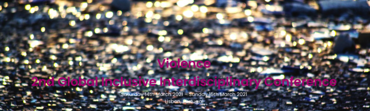 Violence: 2nd Inclusive Interdisciplinary Conference